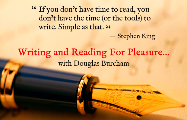 writing and reading for pleasure part seven preface douglas  writing and reading for pleasure part seven preface douglas burcham